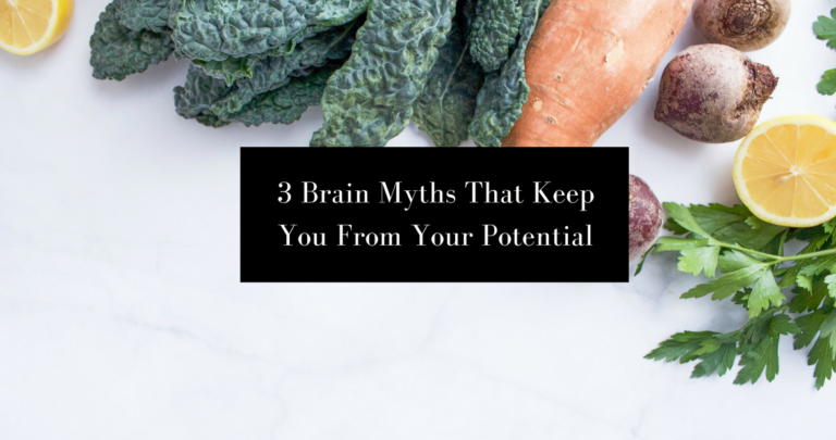 3 Brain Myths That Keep You From Reaching Your Full Potential